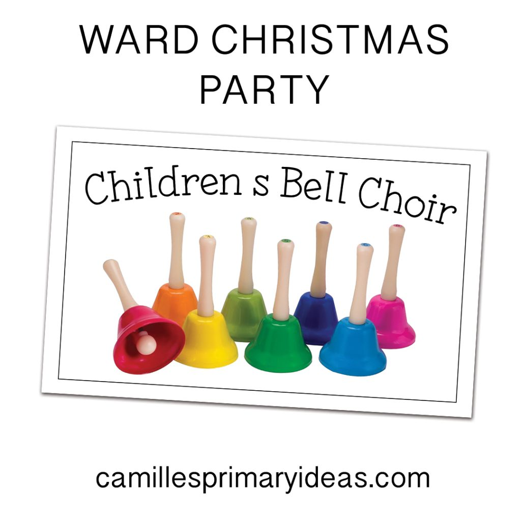 Camille's Primary Ideas: Ward Christmas Party Children's Bell Choir