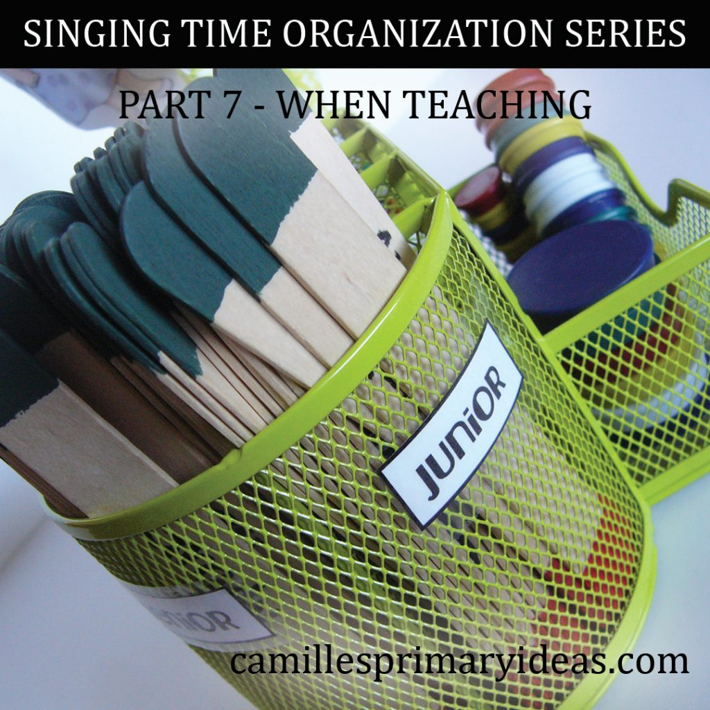 Camille's Primary Ideas: SINGING TIME ORGANIZATION SERIES Part 7 - When Teaching