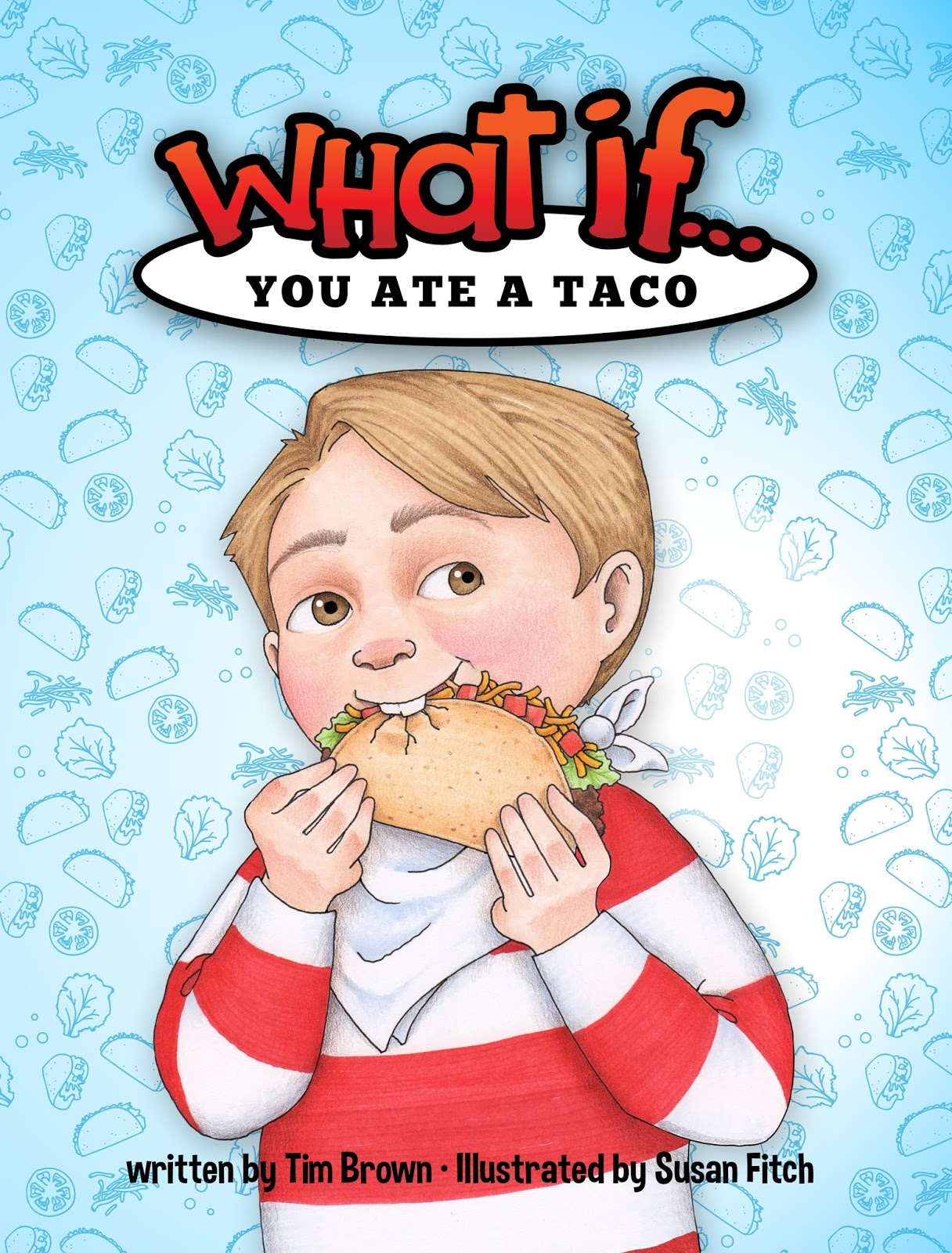 Camille's Primary Ideas Susan Fitch's Book What if You Ate a Taco