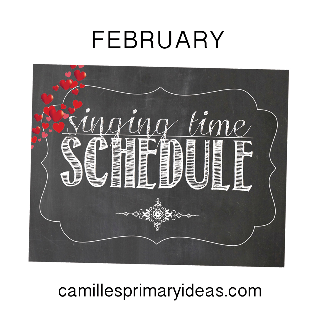 Camille's Primary Ideas February Singing Time Schedule Lesson Plan Ideas