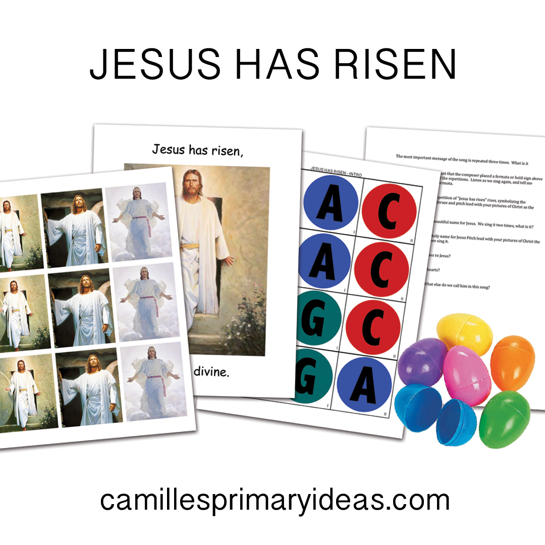 Camille's Primary Ideas Jesus Has Risen Singing Time Lesson Plan Idea