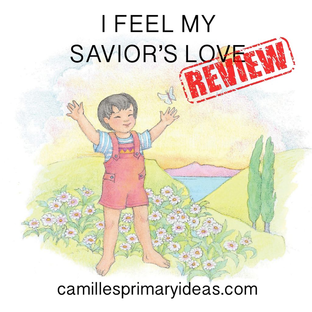 Camille's Primary Ideas Singing Time Review Lesson Plan for I Feel My Savior's Love