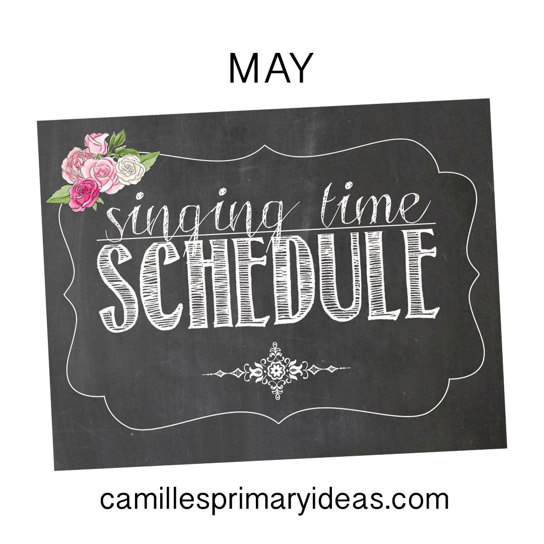 Camille's Primary Ideas May Singing Time Schedule