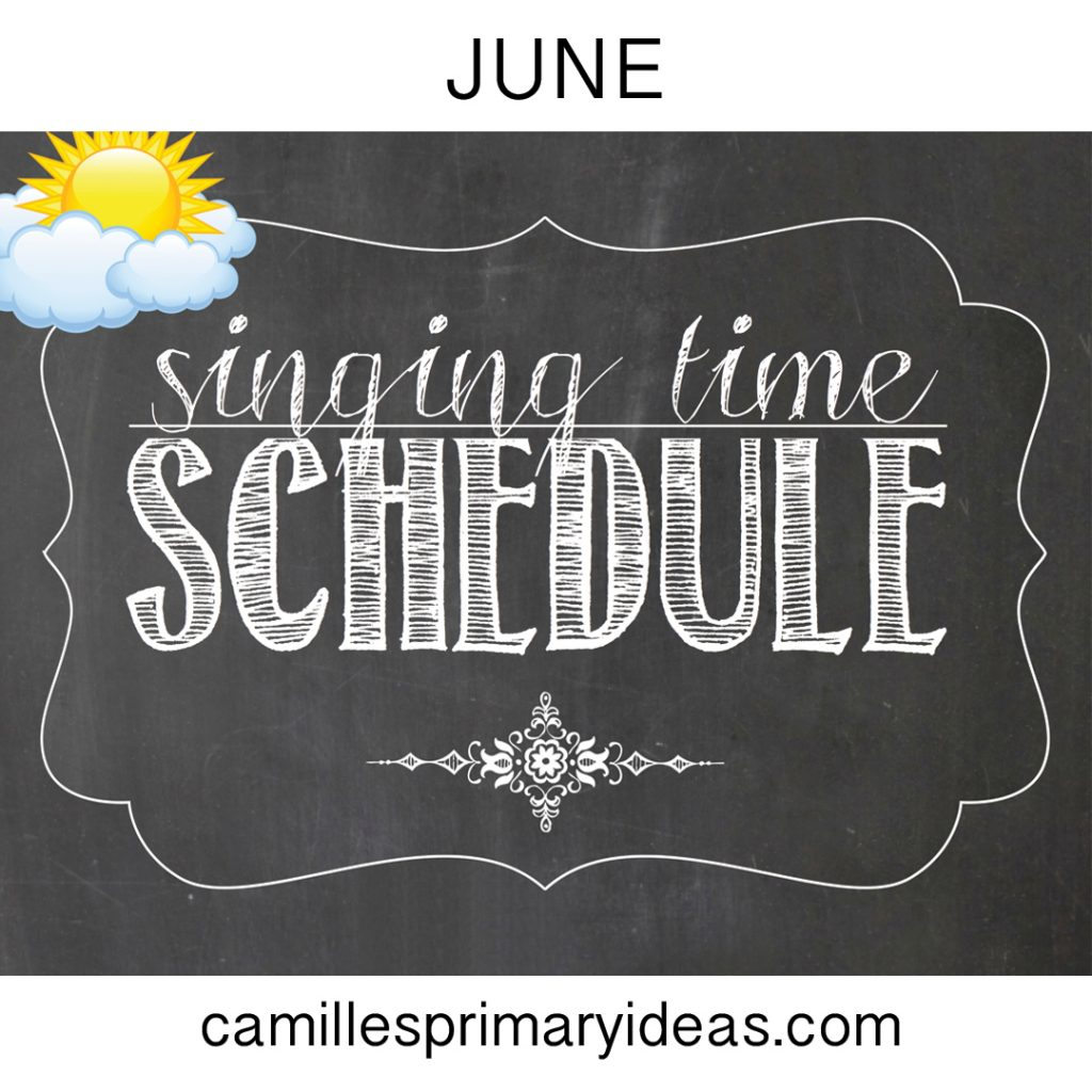 Camille's Primary Ideas June Singing Time Schedule