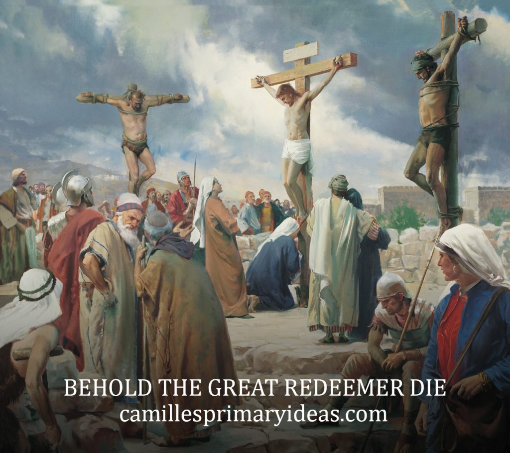 Camille's Primary Ideas Behold the Great Redeemer Die Singing Time Lesson Plan