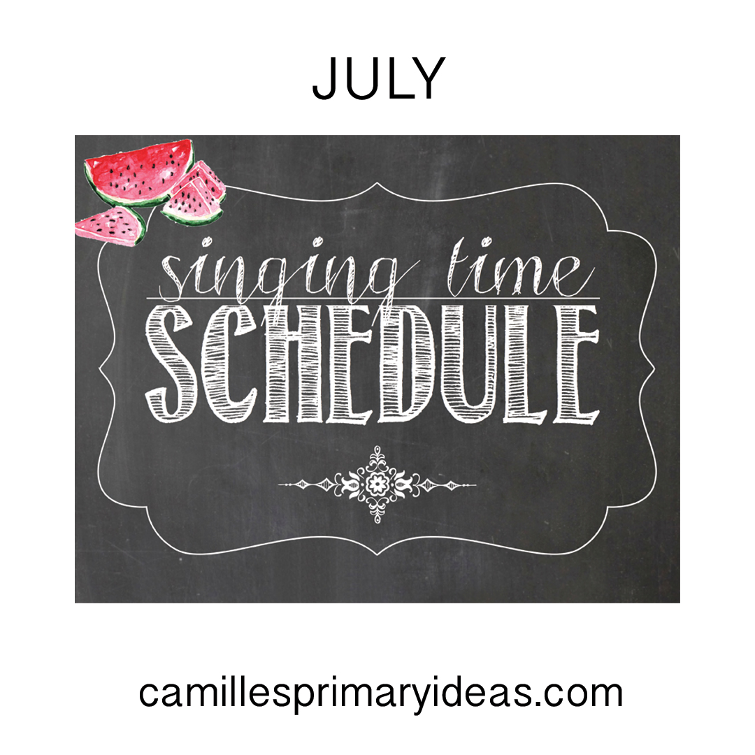 July Singing Time Schedule