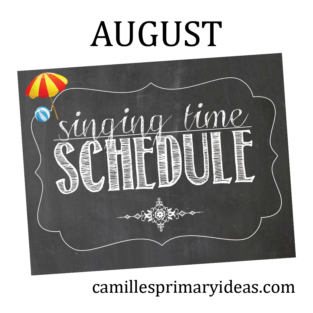 August Singing Time Schedule