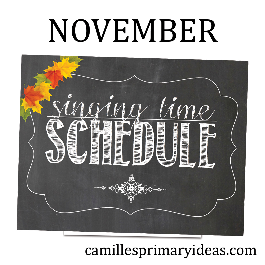 Camille's Primary ideas: November 2019 Singing Time Schedule with Lesson Plans for Search, Ponder and Pray, Tell Me, Dear Lord, Kindness Begins with Me and Thanksgiving, Fall and Autumn