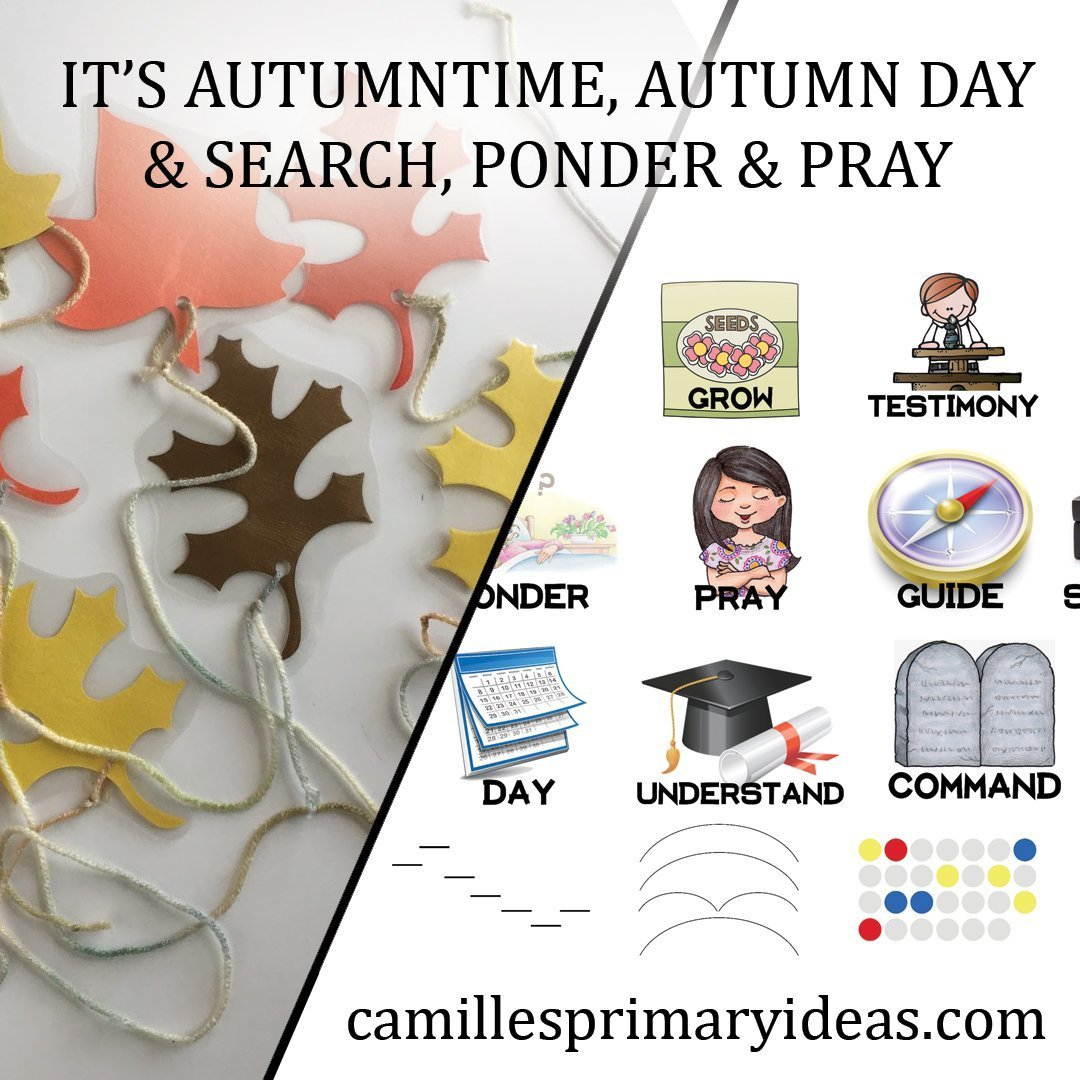 Camille's Primary Ideas: It's Autumntime, Autumn Day & Search Ponder & Pray Singing Time Lesson Plan Ideas