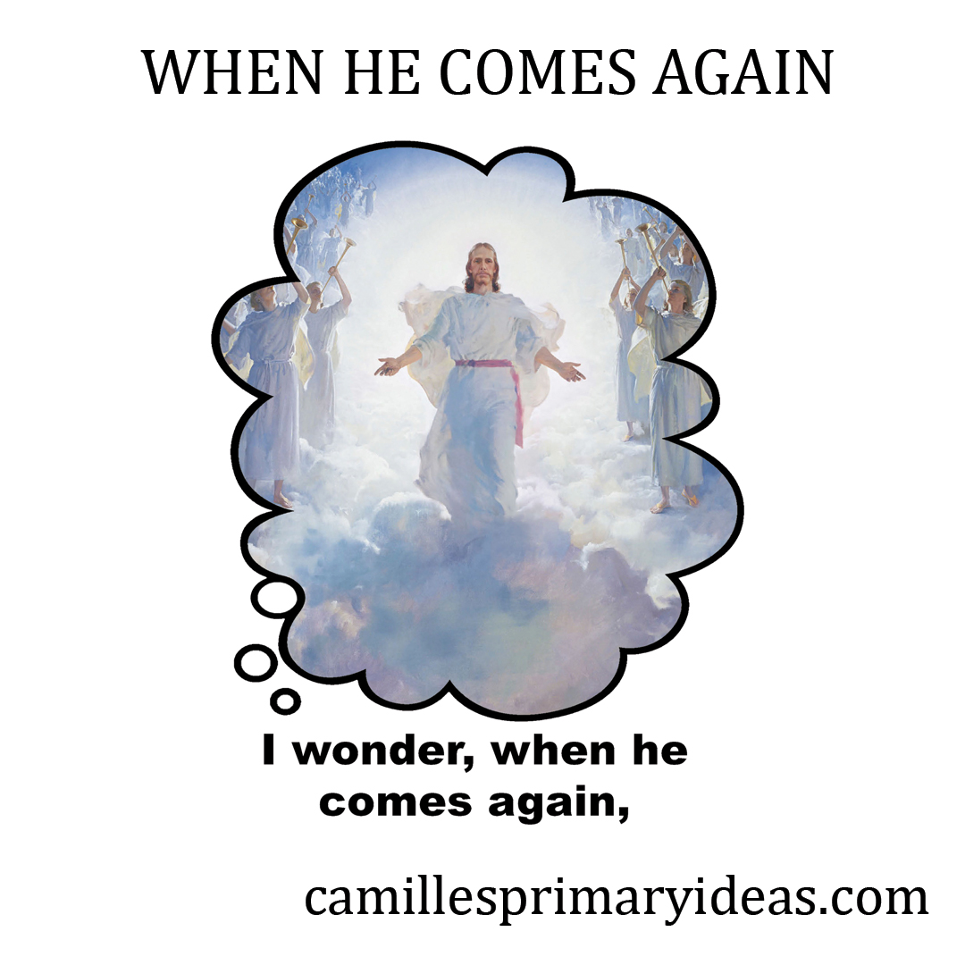 Camille's Primary Ideas: When He Comes Again Singing Time Lesson Plan Idea