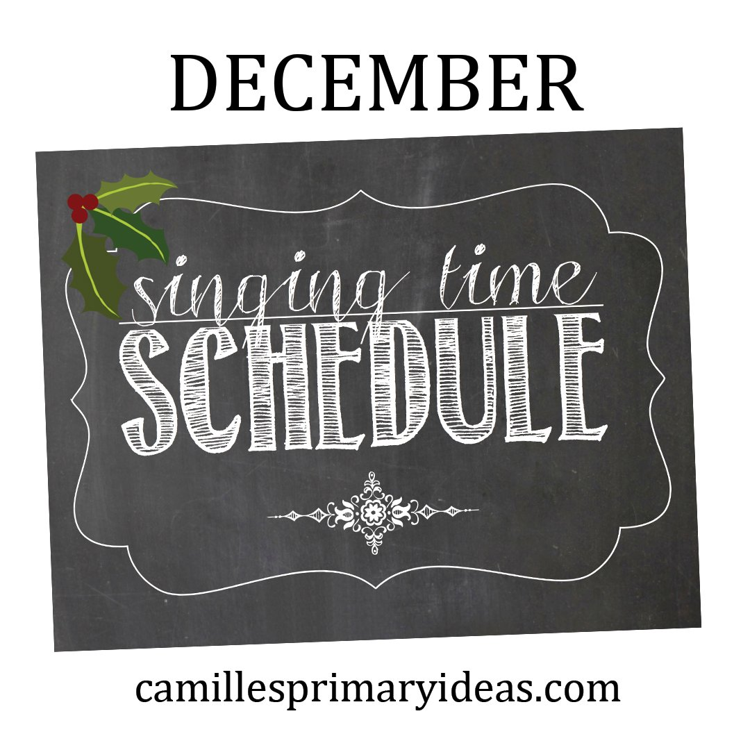 Camille's Primary Ideas: December singing time schedule