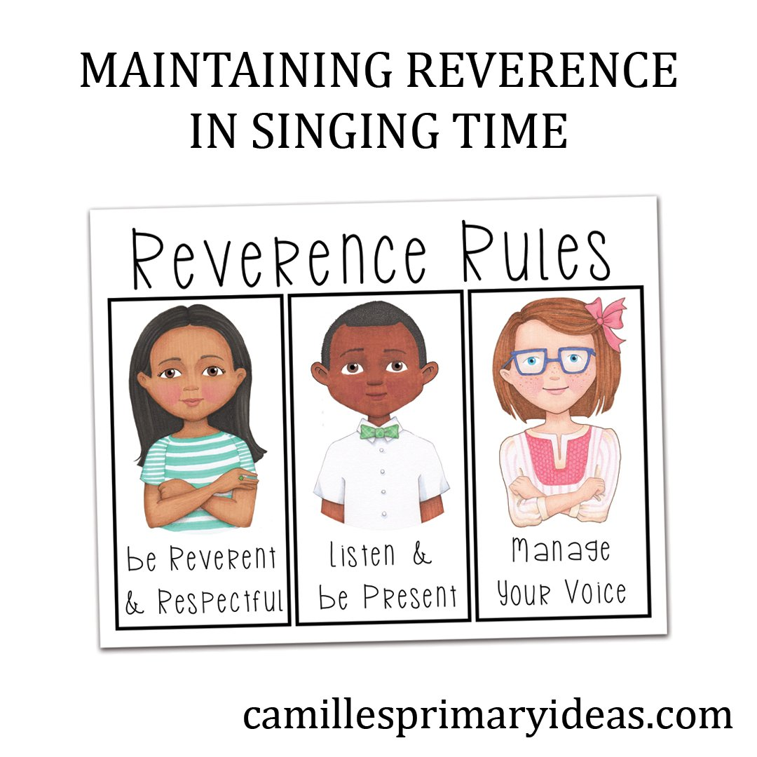 Camille's Primary Ideas: Maintaining Reverence in singing time