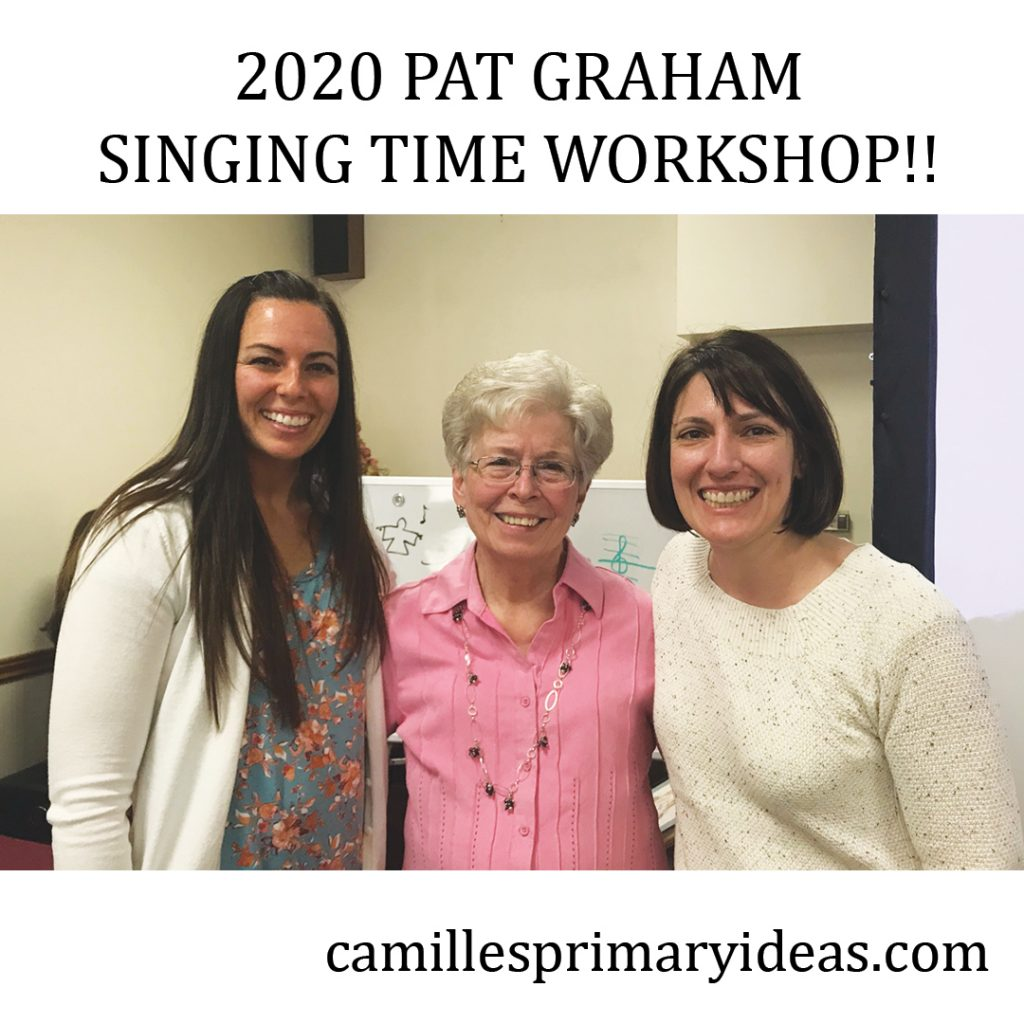 Camille's Primary Ideas: Pat Graham 2020 Singing Time Workshop