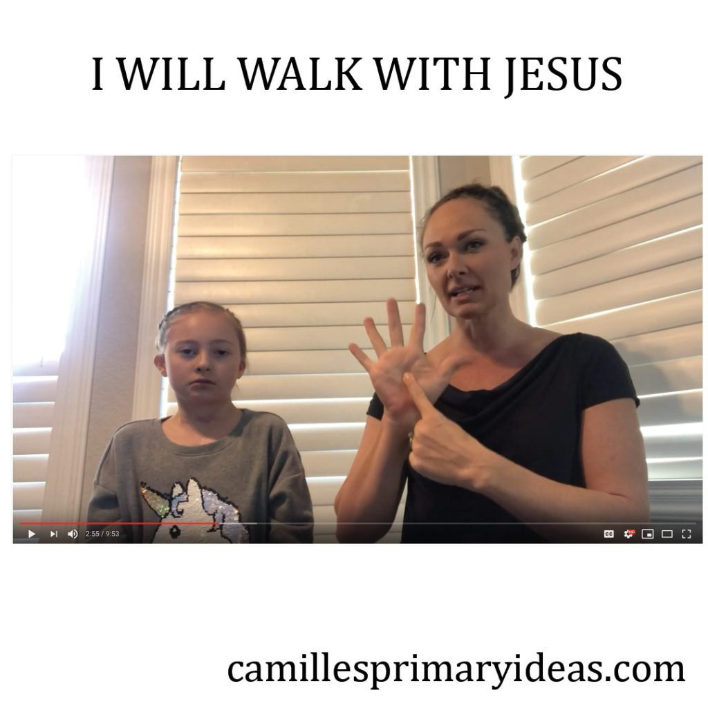 Camille's Primary Ideas: I Will Walk with Jesus singing time idea using simplified ASL