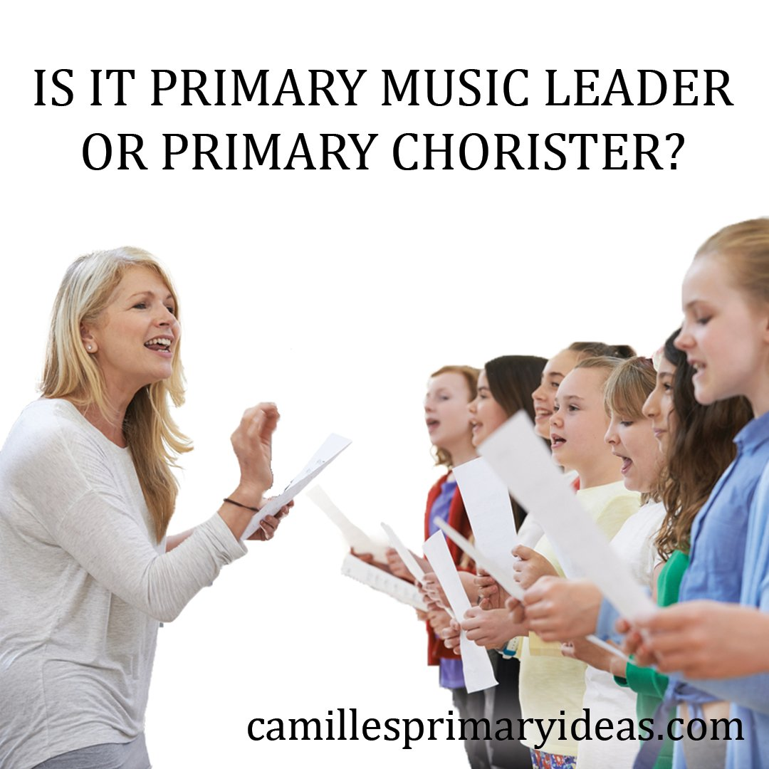 Camille's Primary Ideas: Primary Music Leader or Primary Chorister