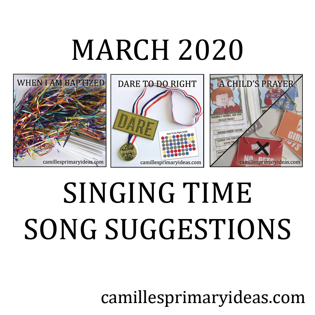 Camille's Primary Ideas: March 2020 Singing Time Song Suggestions