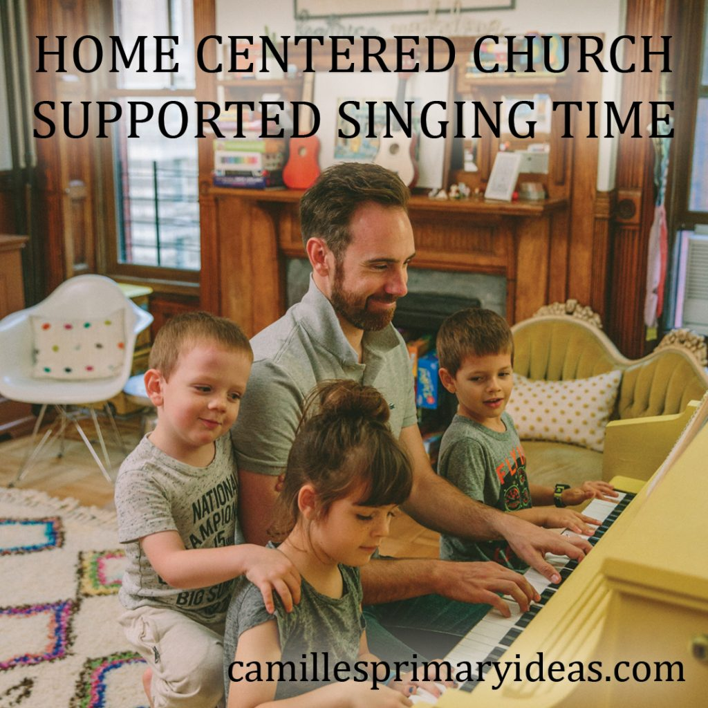 Home Centered Church Supported Singing Time