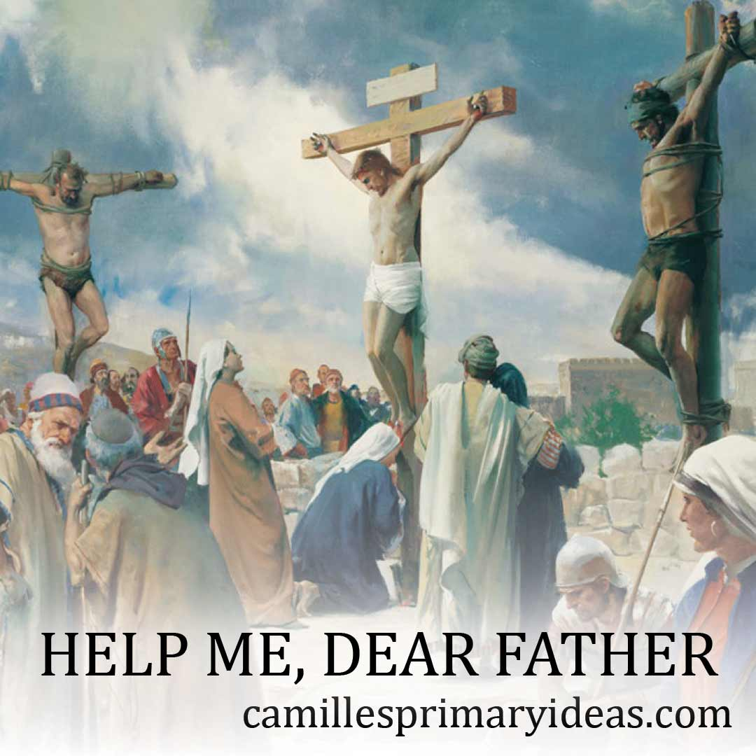 Camille's Primary Ideas: Help Me, Dear Father singing time idea