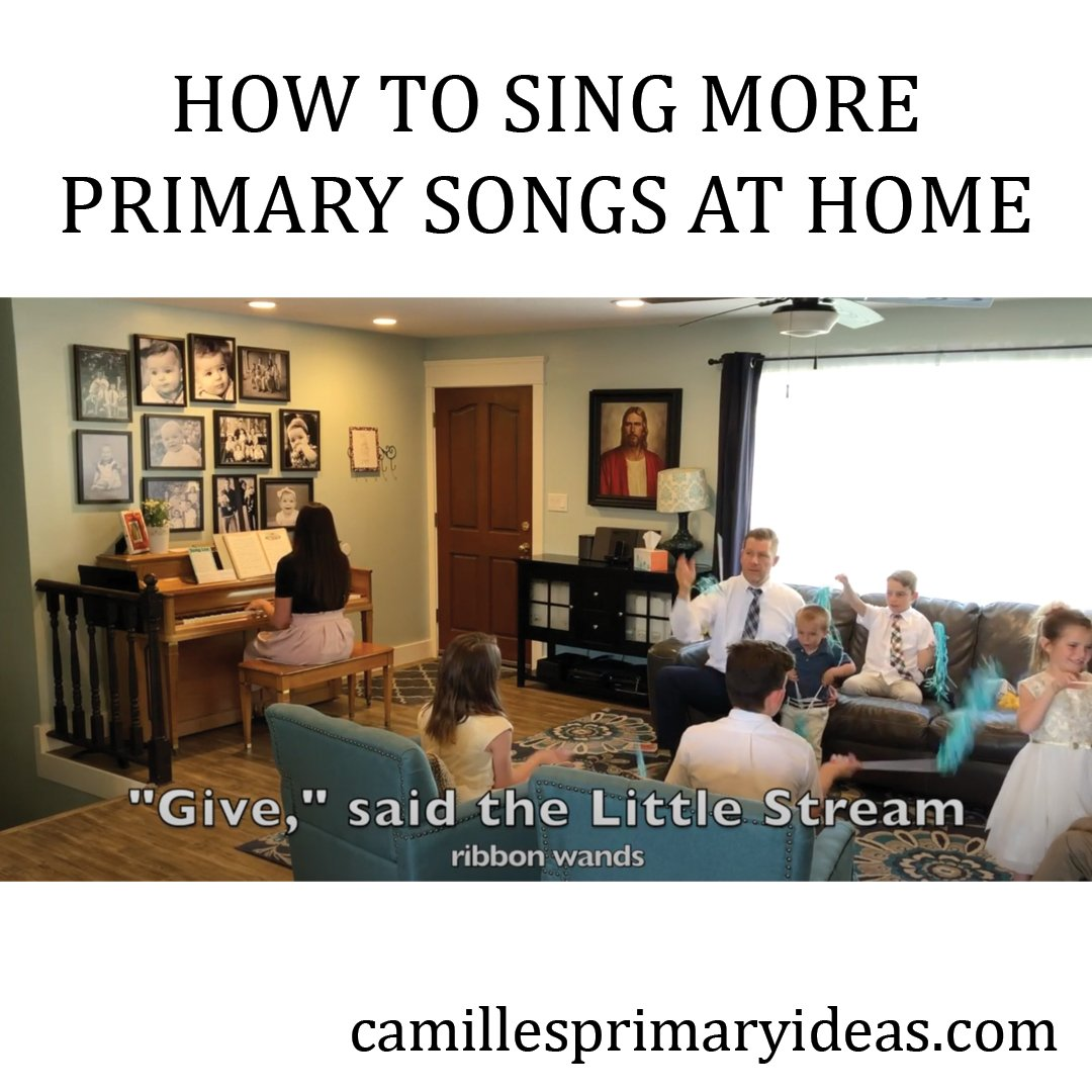 How to sing more primary songs at home