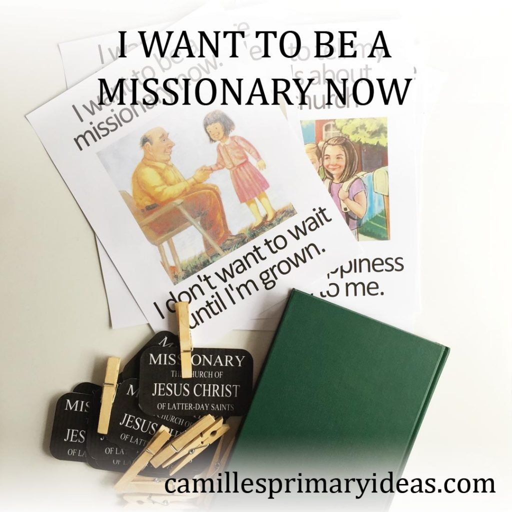 Camille's Primary Ideas: I Want to Be a Missionary Now singing time lesson plan