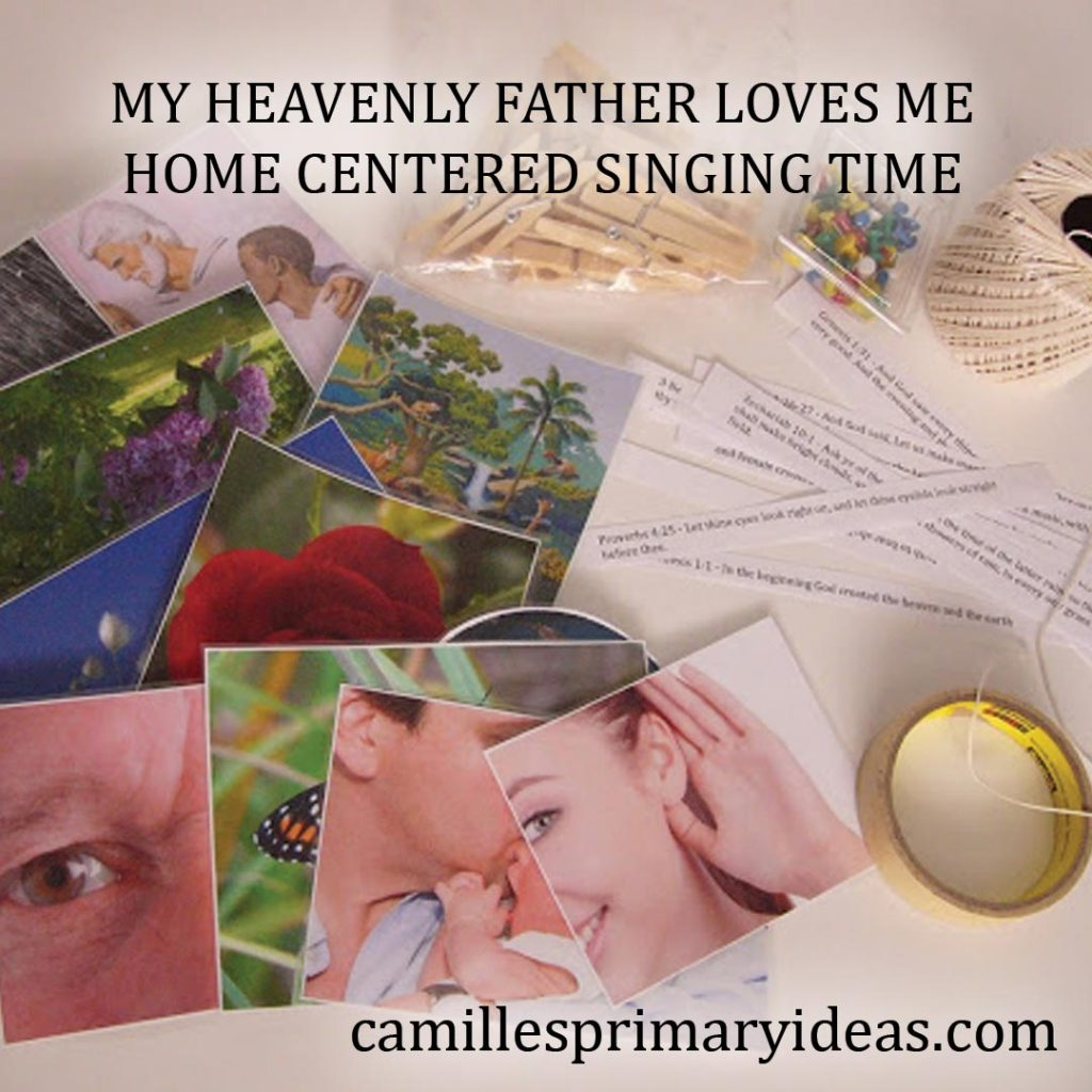 My Heavenly Father Loves Me Home Centered singing time idea