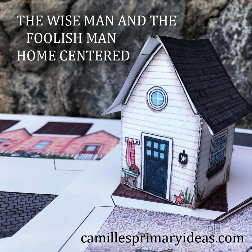 Camille's Primary Ideas: The Wise Man and the Foolish Man