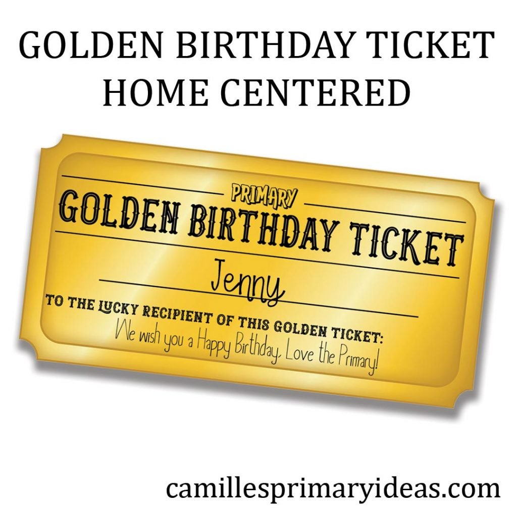 Camille's Primary Ideas: Golden Birthday Ticket Home Centered for primary