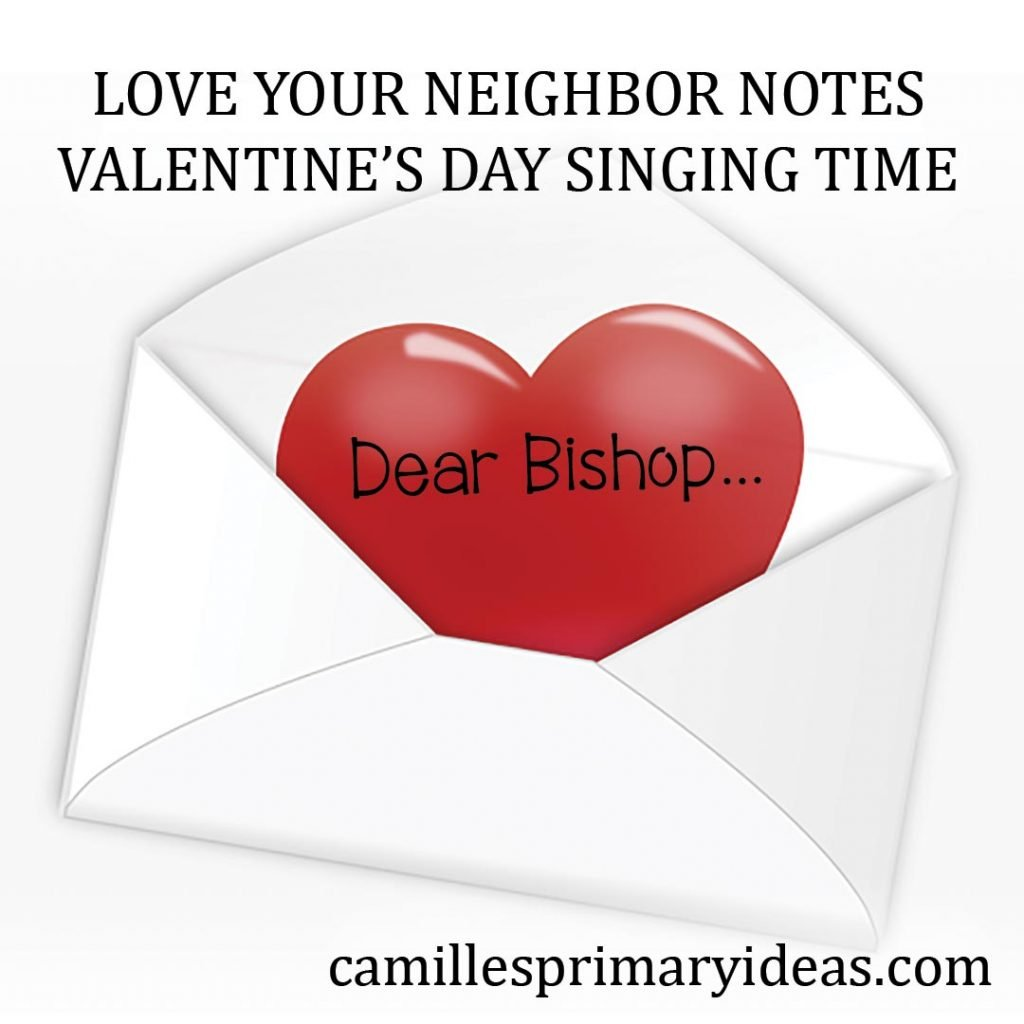 Camille's Primary Ideas: Love Your Neighbor Notes Singing Time Lesson Plan Idea