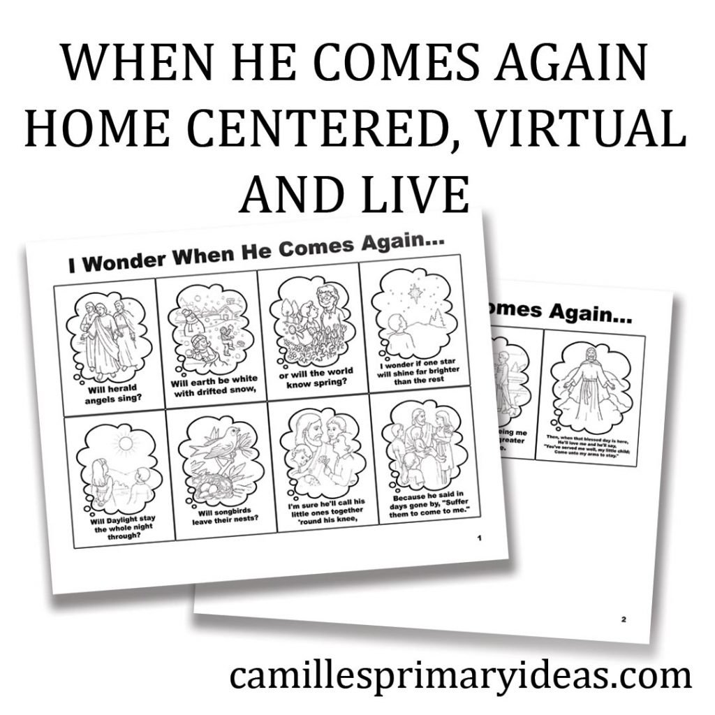 Camille's Primary Ideas: When He Comes Again Home Centered, Virtual or Live Cover