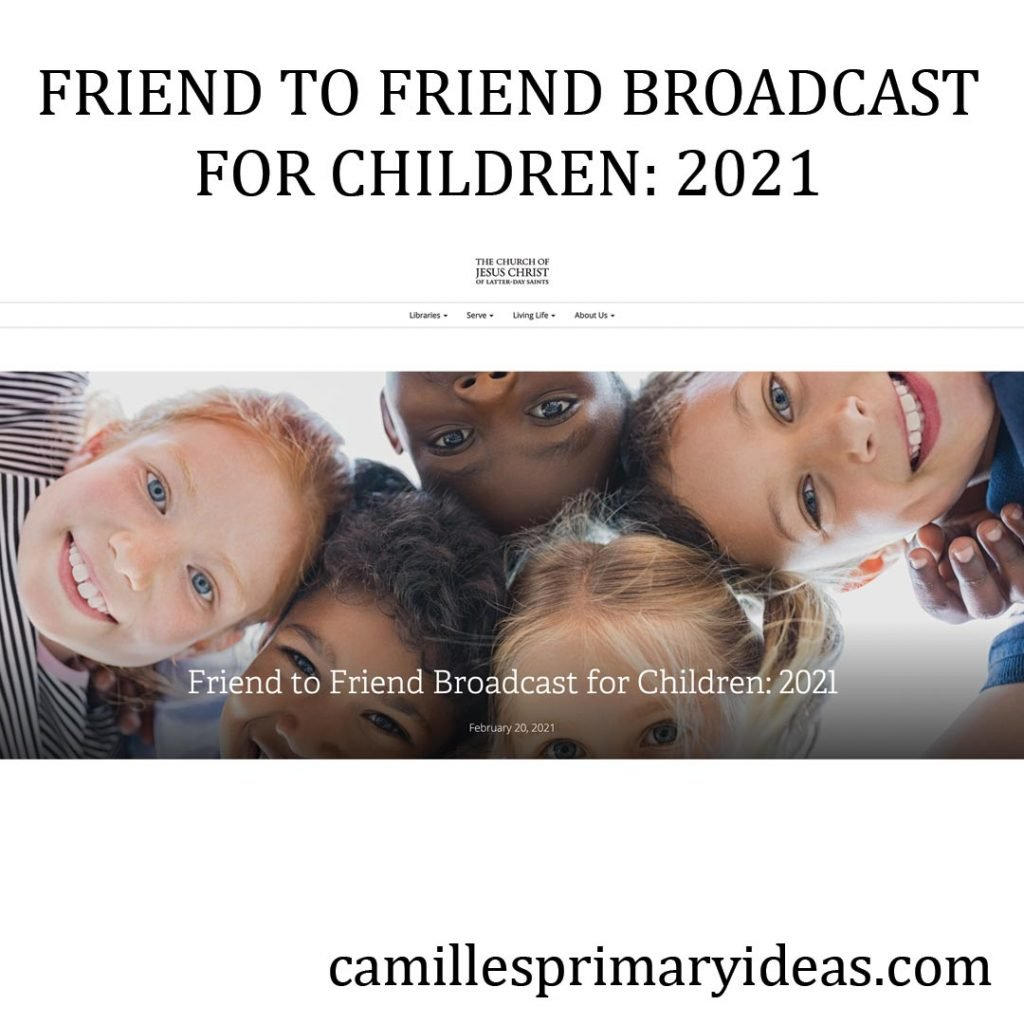 Camille's Primary Ideas: Friend To Friend Broadcast For Children 2021