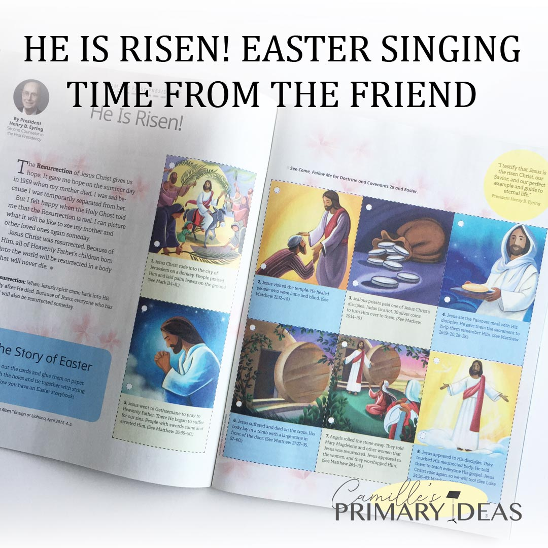 Camille's Primary Ideas: He Is Risen! Easter Singing Time from The Friend