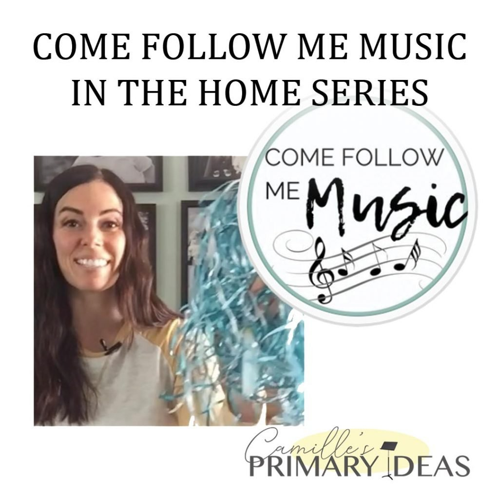 Camille's Primary Ideas: Come Follow Me Music In the Home Series