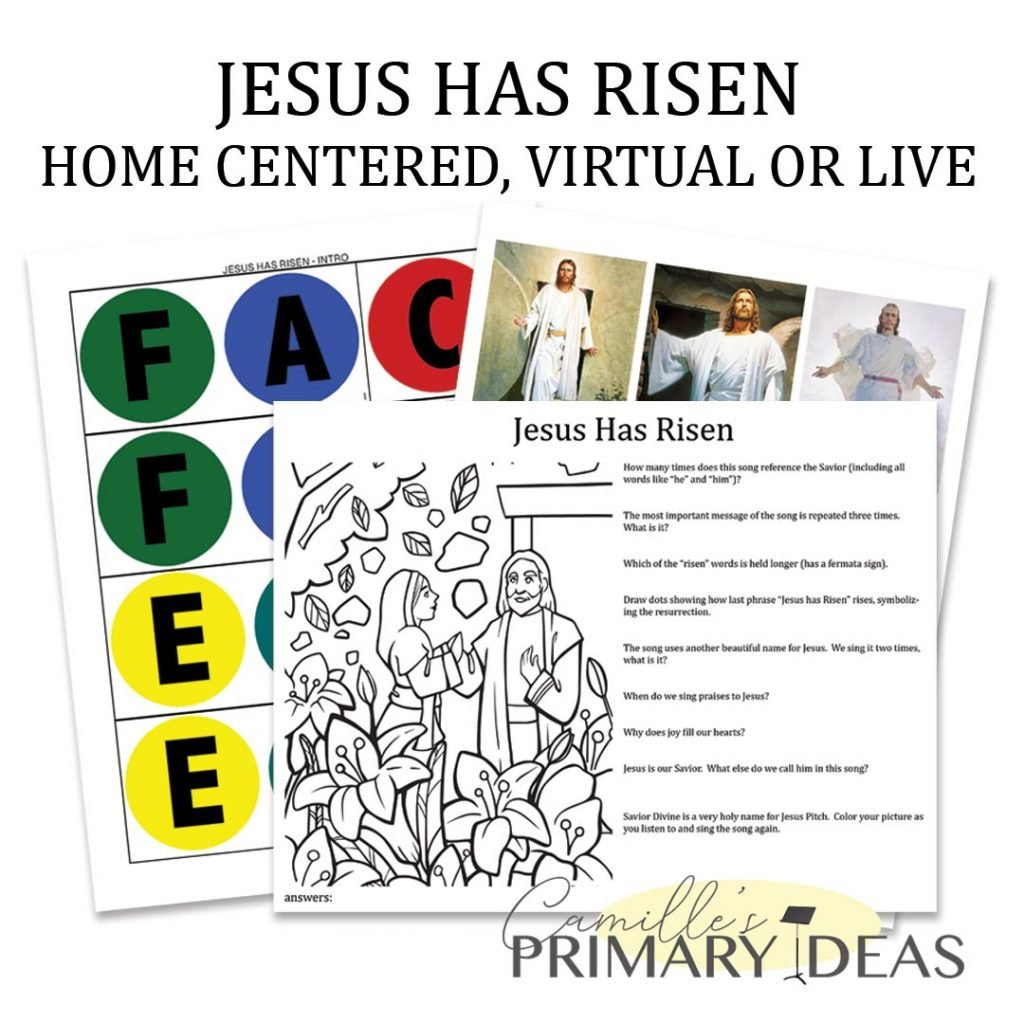 Camille's Primary Ideas: Jesus Has Risen Home Centered, Virtual or Live Singing Time Ideas