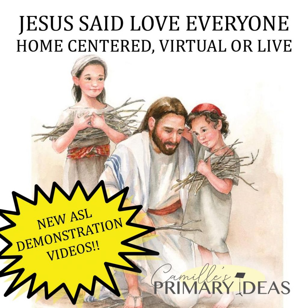 Camille's Primary Ideas: Jesus Said Love Everyone Singing Time Idea using ASL