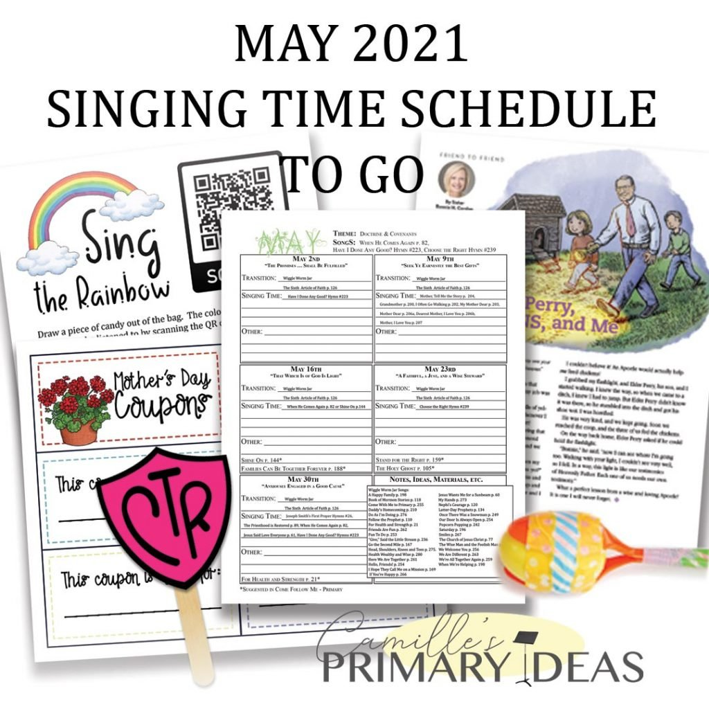 Camille's Primary Ideas: May 2021 Singing Time Schedule To Go