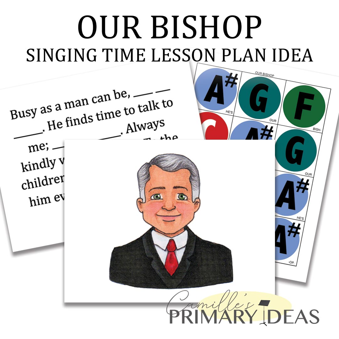 Camille's Primary Ideas: Our Bishop Singing Time Lesson Plan Idea