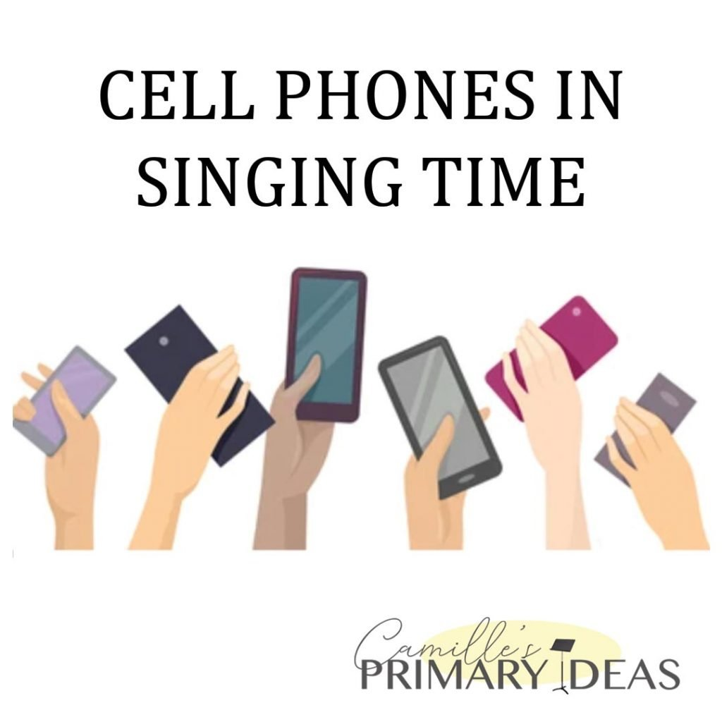 Camille's Primary Ideas: cell phones and singing time