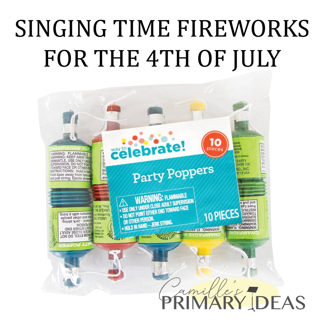 Camille's Primary Ideas: Singing Time Fireworks for the 4th of July using Party Poppers