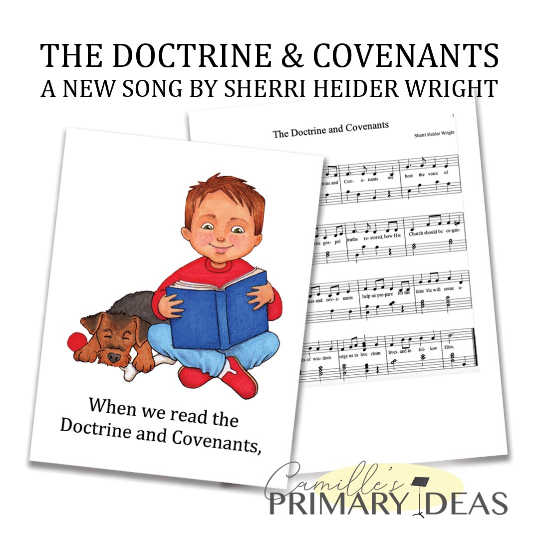 Camille's Primary Ideas: The Doctrine & Covenants Song by Sherri Heider Wright