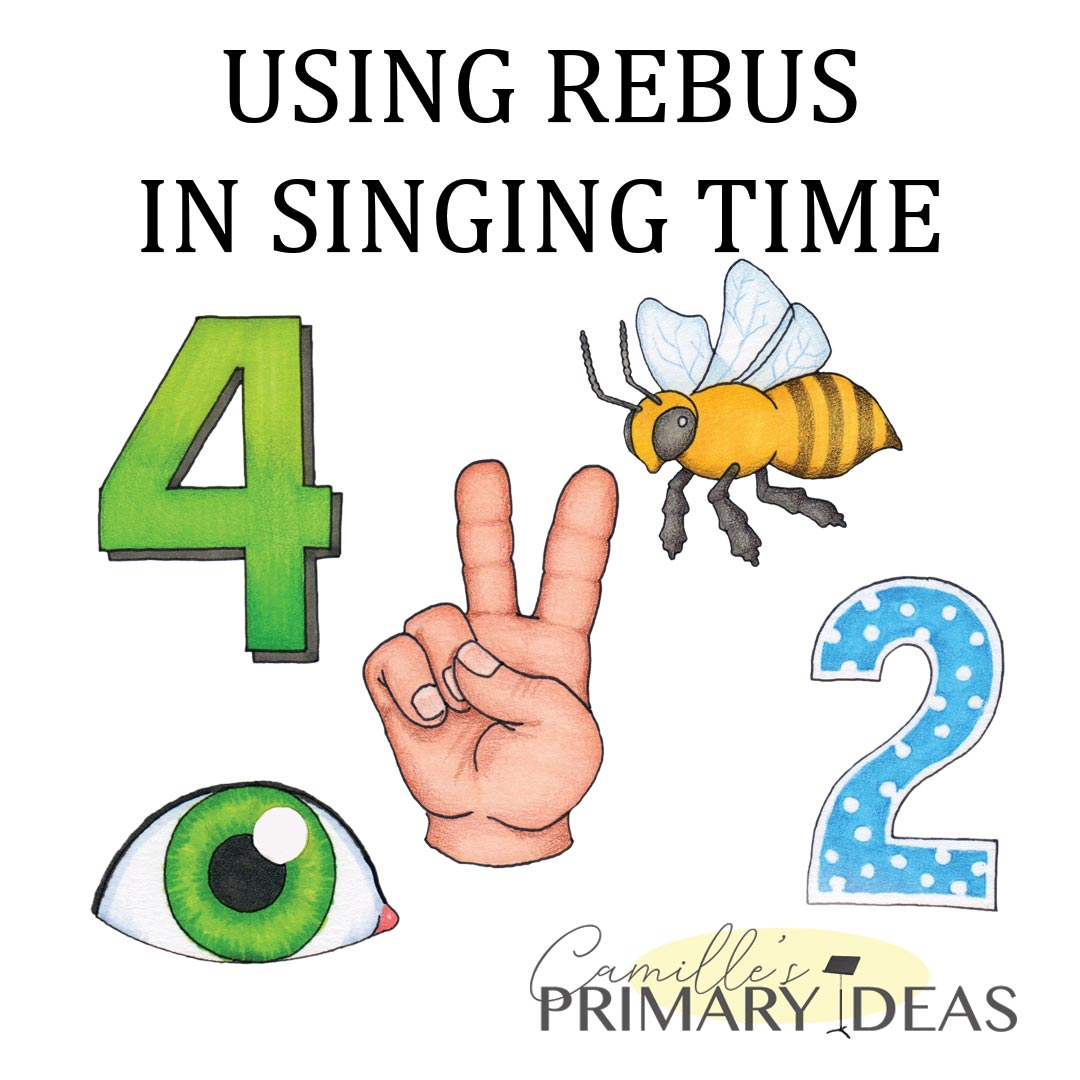Camille's Primary Ideas: Using Rebus in Singing Time