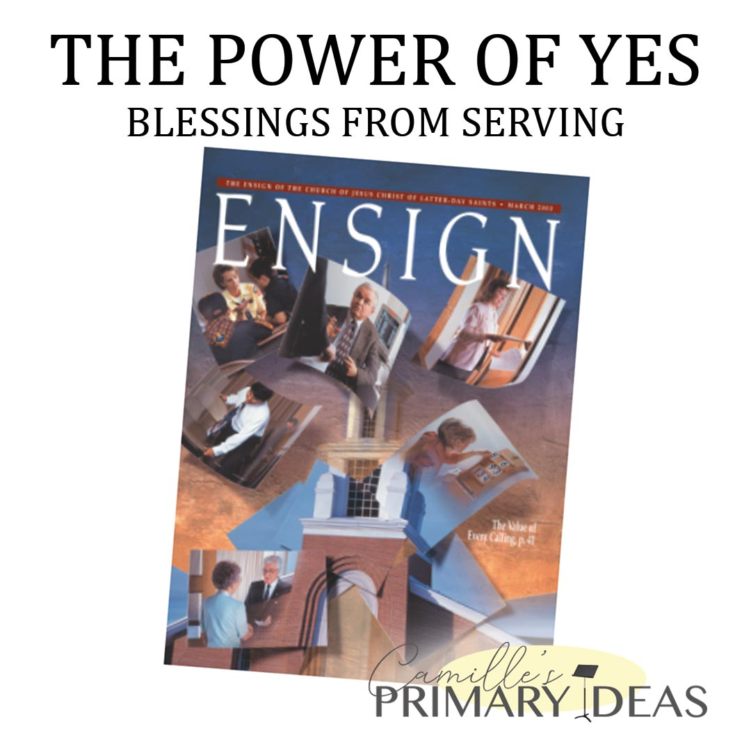 Camille's Primary Ideas: The Power of Yes Ensign Article