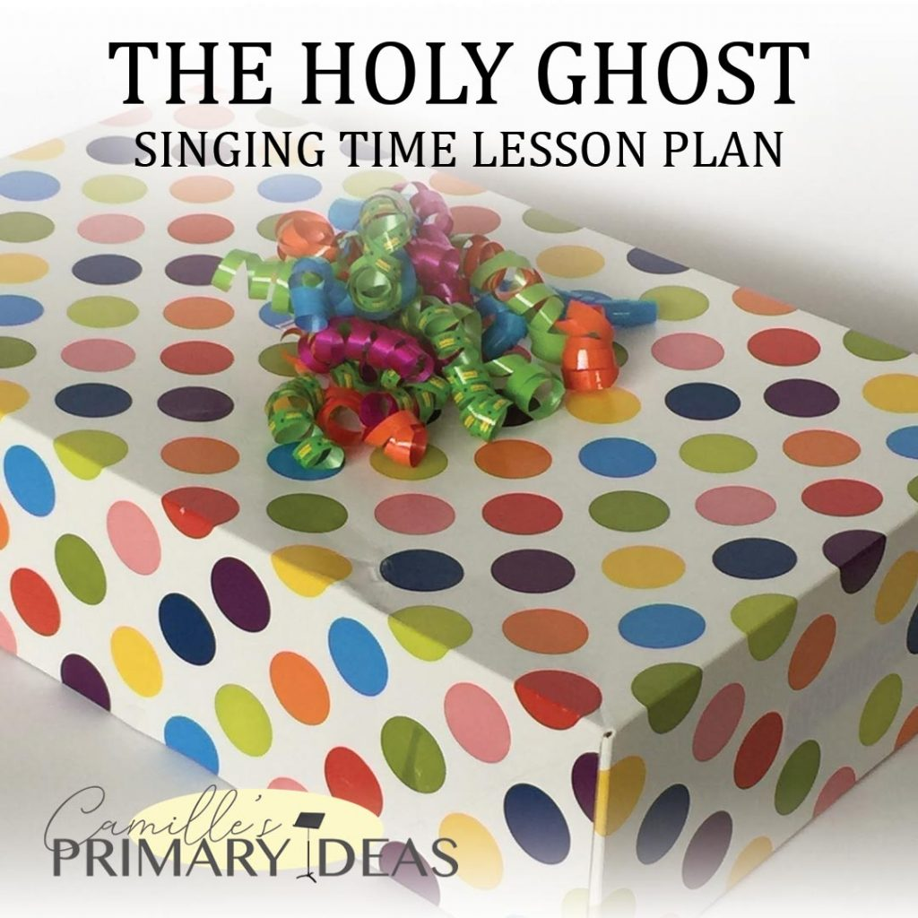 Camille's Primary Ideas: The Holy Ghost singing time lesson plan idea