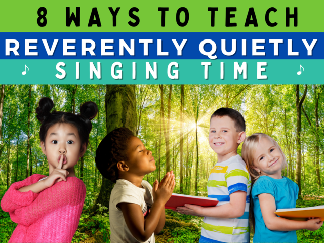 Camille's Primary Ideas: Reverently, Quietly singing time lesson plan ideas