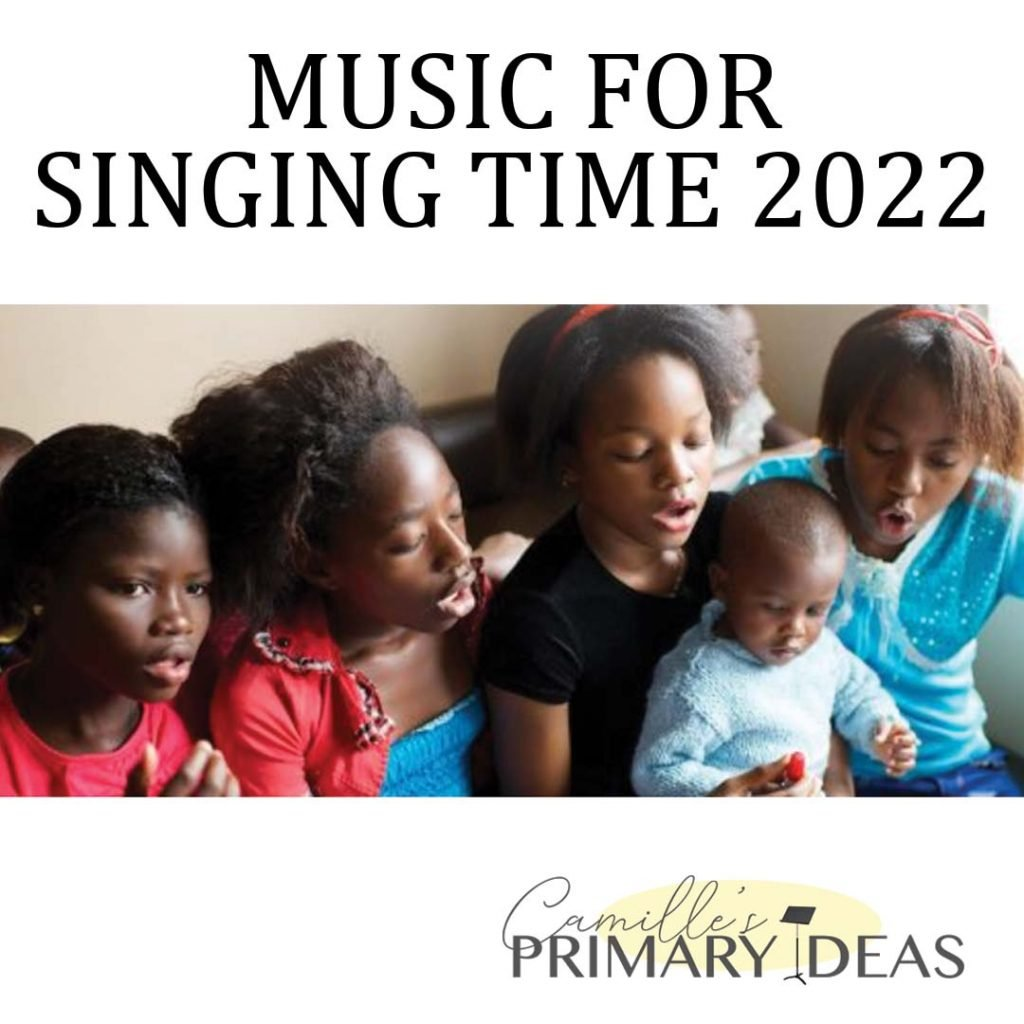 Camille's Primary Ideas: Music for Singing Time 2022