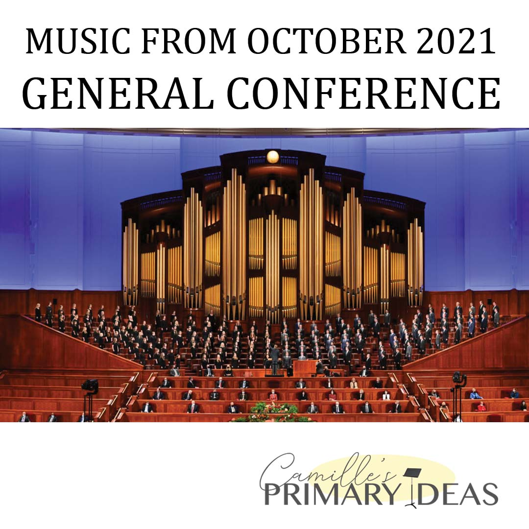 Camille's Primary Ideas: Music From October 2021 General Conference